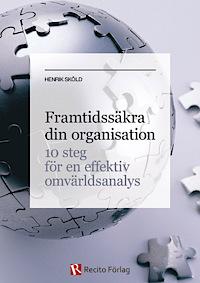 9789175173207_200_framtidssakra-din-organisation-10-steg-for-en-effektiv-omvarldsanalys_haftad