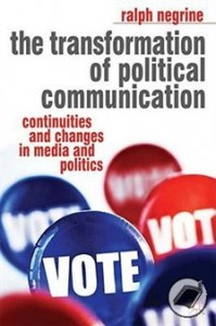 the-transformation-of-political-communication-continuities-and-changes-in-media-and-politics